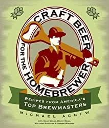 Craft Beer for the Homebrewer: Recipes from America's Top Brewmasters