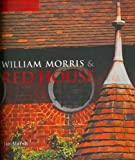 William Morris & Red House: A Collaboration Between Architect and Owner
