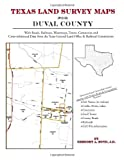 Texas Land Survey Maps for Duval County, Gregory A. Boyd J.D., 1420351923