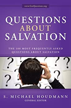Questions about Salvation: The 100 Most Frequently Asked Questions about Salvation by [Houdmann, S. Michael]