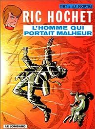 Ric Hochet, tome 20 : L'homme qui portait malheur par  Tibet