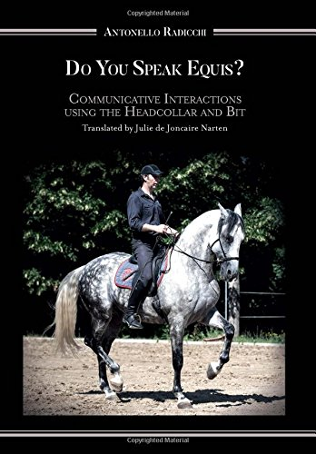 Do You Speak Equis?: Communicative Interactions Using the Headcollar and Bit PDF