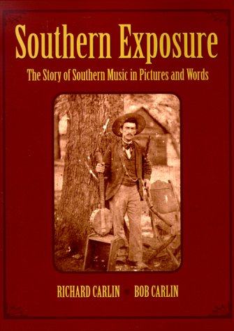 Southern Exposure: The Story of Southern Music in Pictures and Words