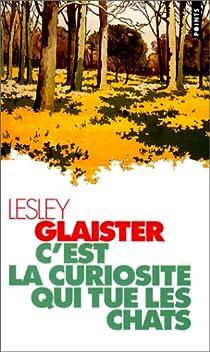 C'est la curiosité qui tue les chats par Glaister