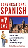 Conversational Spanish in 7 Days, Baldwin, Shirley and Boas, Sarah, 0844244538