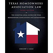 Texas Homeowners Association Law: Third Edition: The Essential Legal Guide for Texas Homeowners Associations and Homeowners