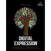 Digital Expression. Third Edition. (English Edition)
