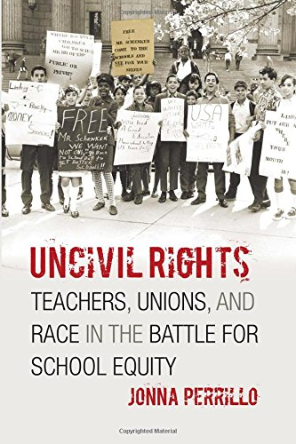 Read Online Uncivil Rights: Teachers, Unions, and Race in the Battle for School Equity pdf