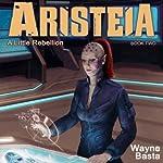 Aristeia: A Little Rebellion | Wayne Basta