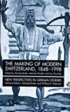 img - for The Making of Modern Switzerland, 1848-1998 (New Perspectives in German Studies) book / textbook / text book