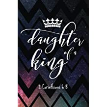 Daughter Of A King: Christian Notebook - 100 Page Double Sided College Ruled Journal - Great As A Prayer Journal Or Take Church Notes - Daughter Of A King Bible Verse With Crown - Beautiful Colorful Cover & Great Gift Idea - Share Your Faith, Encourage Others To Give Back