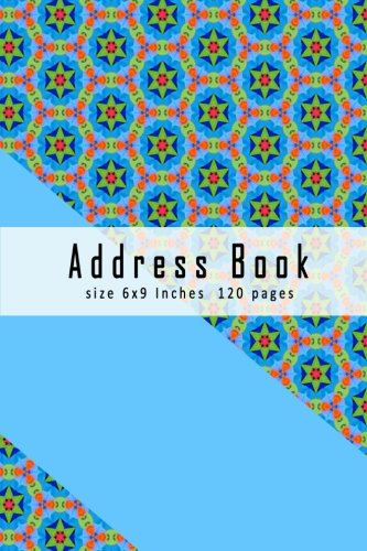 Address Book size 6x9 Inches 120 pages: Organizer Notebook Privacy Remember Family Parent Business Contacts, Addresses, Phone Numbers, Email (Address Book Home Office Organizer) pdf
