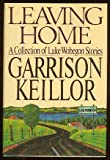 Leaving Home, Garrison Keillor, 0670820121