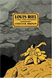 """Louis Riel - a Comic-Strip Biography"" av Chester Brown"