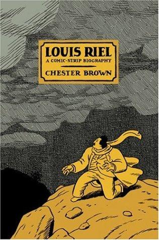 Louis Riel: A Comic-Strip Biography PDF