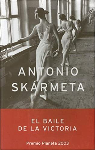 El Baile De La Victoria (Spanish Edition): Antonio Skarmeta: 9789504911357: Amazon.com: Books