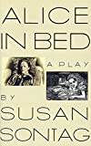 Alice in Bed: A Play