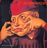 Carnivalesque, Timothy Hyman and Roger Malbert, 1853322091