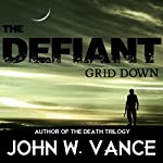 The Defiant: Grid Down   John W. Vance