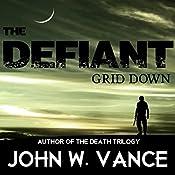 The Defiant: Grid Down | John W. Vance