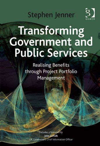 Download Transforming Government and Public Services: Realising Benefits through Project Portfolio Management Pdf