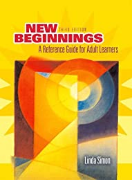 New Beginnings: A Guide for Adult Learners and Returning Students
