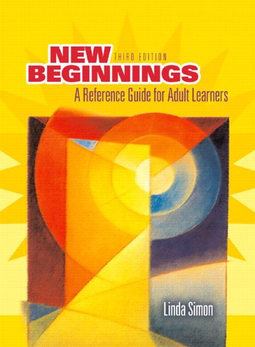 New Beginnings: Guide to Adult Learners (3rd Edition)