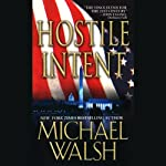 Hostile Intent | Michael Walsh