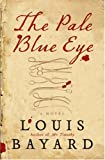 The Pale Blue Eye: A Novel