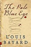 The Pale Blue Eye, Louis Bayard, 0060733977