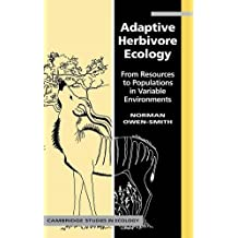 Adaptive Herbivore Ecology: From Resources to Populations in Variable Environments