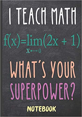 i teach math what s your superpower notebook teacher appreciation