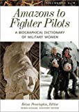 img - for Amazons to Fighter Pilots: A Biographical Dictionary of Military Women, Vol. 1: A-M book / textbook / text book