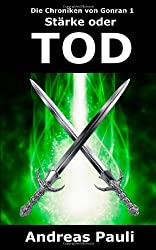 Die Chroniken von Gonran 1: Stärke oder Tod (Fantasy-Roman)