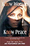 Know Woman Know Peace:A Jewish Woman Married to a Muslim Man by a Christian Pastor, Ph. D. Zibae Vahid, 0595650228