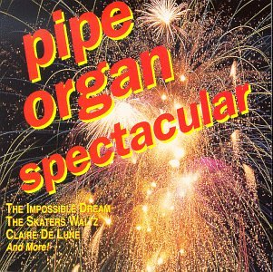 Pipe Organ Spectacular