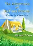 img - for The Adventures of Ralf and Friends: Escape To Willow Farm book / textbook / text book