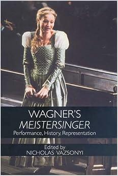 Book Wagner's Meistersinger: Performance, History, Representation