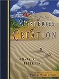 Unlocking the Mysteries of Creation, Dennis R. Petersen, 0890513716
