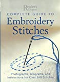 Complete Guide to Embroidery Stitches, Editors of Reader's Digest, 0762106581