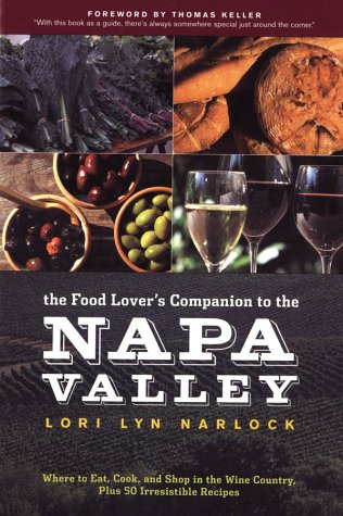 Download The Food Lover's Companion to the Napa Valley: Where to Eat, Cook, and Shop in the Wine Country Plus 50 Irresistible Recipes pdf epub