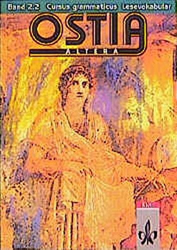 Ostia altera. Lateinisches Unterrichtswerk: Ostia altera, Bd.2/2, Cursus grammaticus, Lesevokabular