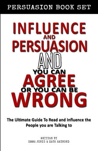 Influence and Persuasion - You Can Agree or You Can Be Wrong Influence Bundle: Book Set - Reading People 101: A Guide With 25+ Tricks To Read, Influence And Persuade The Person You Are Talking To pdf epub