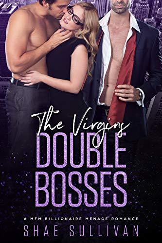 The Virgins Double Bosses: A MFM Billionaire Menage Romance