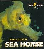 Sea Horse, Rebecca Stefoff, 0761401164