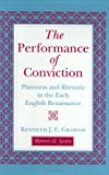 The Performance of Conviction, Kenneth J. Graham, 0801428718
