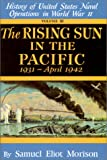 003: The Rising Sun in the Pacific, 1931 - April 1942 (History of United States Naval Operations in World War II, Volume III)