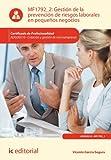 Gestión de la prevención de riesgos laborales en pequeños negocios. ADGD0210 (Spanish Edition)
