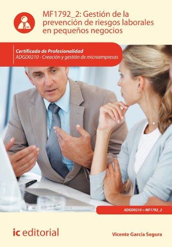 Descargar Libro Gestión De La Prevención De Riesgos Laborales En Pequeños Negocios. Adgd0210 Vicente García Segura