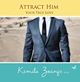 Attract Him - Your True Love
